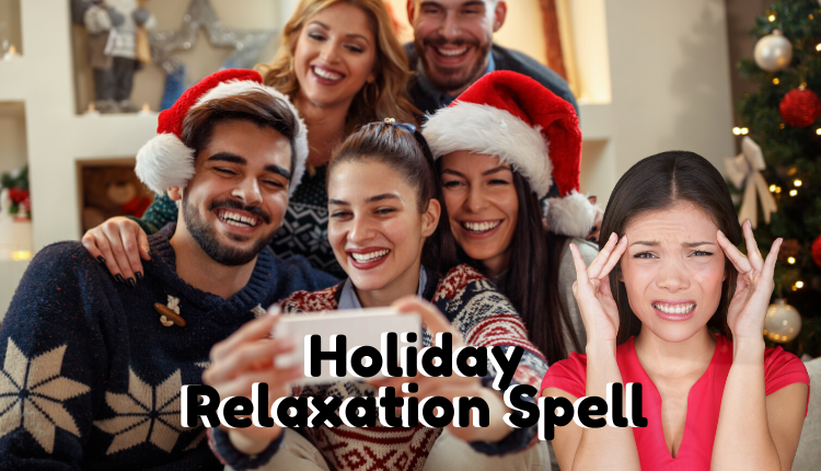 Holiday Relaxation Spell