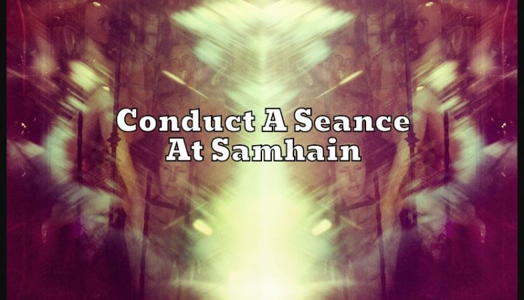 How to conduct a seance
