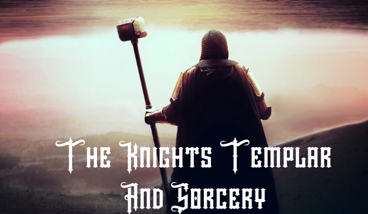 How the Knights Templar Became Sorcerers